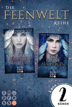 Alle Bände der magischen »Feenwelt«-Reihe in einer E-Box! (Die Feenwelt-Reihe ) von Wambach,  Leni