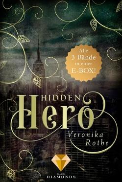 Hidden Hero: Alle Bände der romantischen Superhelden-Trilogie in einer E-Box! von Rothe,  Veronika