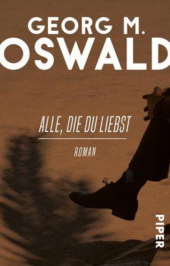 Alle, die du liebst von Oswald,  Georg M.