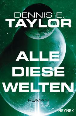 Alle diese Welten von Hofstetter,  Urban, Taylor,  Dennis E.