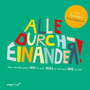 Alle durcheinander! Mein lustiges Freundebuch von Epp,  Irene, Weiher,  Silke