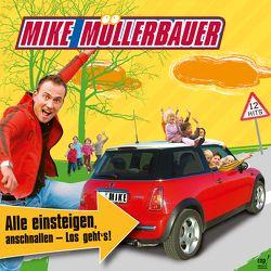 Alle einsteigen, anschnallen – los geht's! (CD) von Müllerbauer,  Mike
