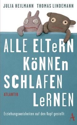 Alle Eltern können schlafen lernen von Heilmann,  Julia, Lindemann,  Thomas
