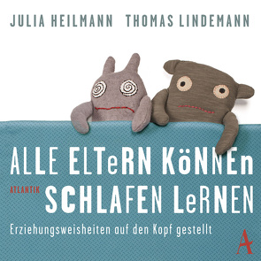 Alle Eltern können schlafen lernen von Gabriel,  Johannes, Haupt,  Carolin, Heilmann,  Julia, Lindemann,  Thomas