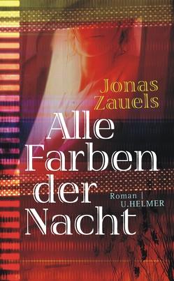 Alle Farben der Nacht von Zauels,  Jonas