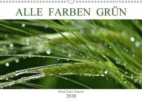 Alle Farben Grün (Wandkalender 2018 DIN A3 quer) von Fotokullt, Kull,  Isabell