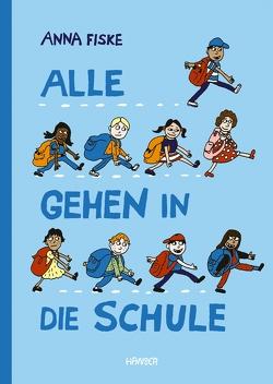 Alle gehen in die Schule von Fiske,  Anna, Kronenberger,  Ina