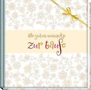 Alle guten Wünsche zur Taufe von Habermeier,  Silvia, Lehmacher,  Georg
