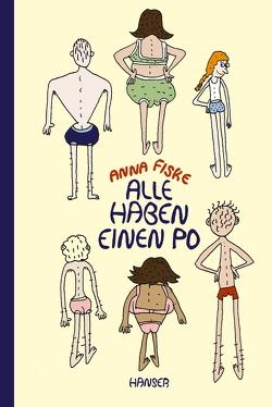 Alle haben einen Po von Fiske,  Anna, Kronenberger,  Ina