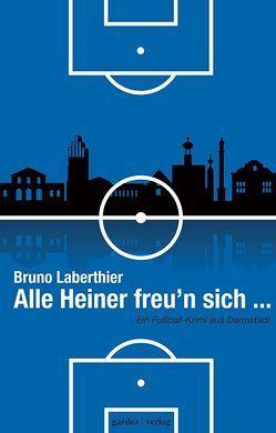 Alle Heiner freu´n sich … von Laberthier,  Bruno