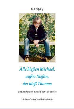 Alle hießen Michael, außer Stefan der hieß Thomas von Böhling,  Dirk