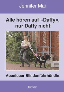 Alle hören auf »Daffy«, nur Daffy nicht von Mai,  Jennifer