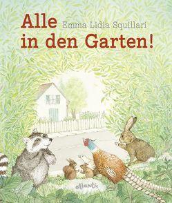 Alle in den Garten! von Squillari,  Emma Lidia