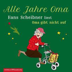 Alle Jahre Oma von Scheibner,  Hans