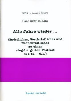 Alle Jahre wieder… von Kahl,  Hans D