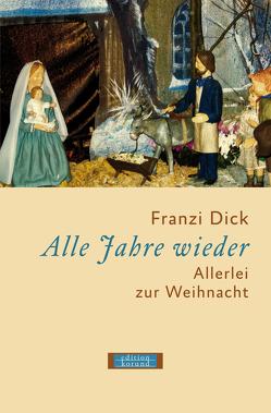 Alle Jahre wieder von Dick,  Franzi