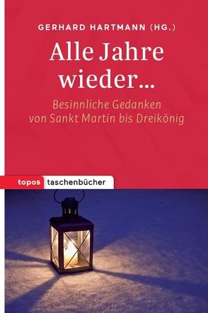 Alle Jahre wieder… von Hartmann,  Gerhard