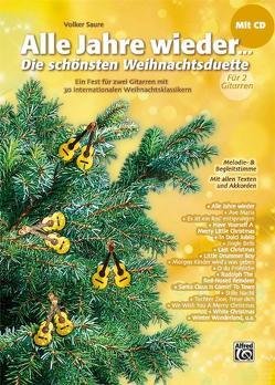 Alle Jahre wieder – Die schönsten Weihnachtsduette für 2 Gitarren von Saure,  Volker