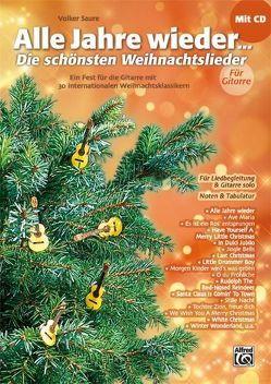 Alle Jahre wieder – Die schönsten Weihnachtslieder / Alle Jahre wieder – Die schönsten Weihnachtslieder für Gitarre von Saure,  Volker