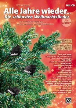 Alle Jahre wieder – Die schönsten Weihnachtslieder / Alle Jahre wieder – Die schönsten Weihnachtslieder für Klavier von Francis,  Robert