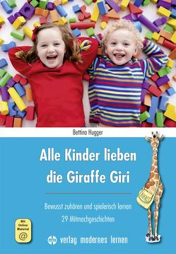 Alle Kinder lieben die Giraffe Giri von Hugger,  Bettina