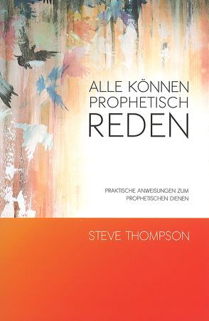 Alle können prophetisch reden von Thompson,  Steve