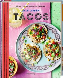 Alle lieben Tacos von Cassidy,  Peter, Fordham,  Ben, Fuentes Cruz,  Felipe, Magon,  Muriel Marie