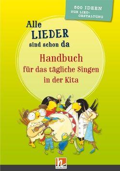 Alle Lieder sind schon da. Handbuch für die pädagogische Praxis von Busch,  Barbara, Müller,  Silvia