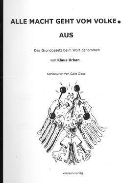 ALLE MACHT GEHT VOM VOLKE. AUS von Claus,  Calle, Urban,  Klaus K