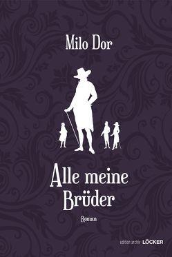 Alle meine Brüder von Dor,  Milo