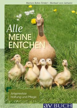Alle meine Entchen von Bohn-Förderer,  Marion, von Lüttwitz,  Michael