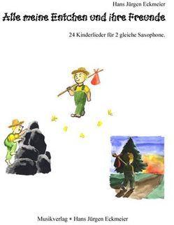 Alle meine Entchen und ihre Freunde für zwei Saxophone von Arndt,  Aike, Eckmeier,  Hans J