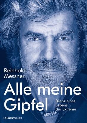 Alle meine Gipfel von Messner,  Reinhold