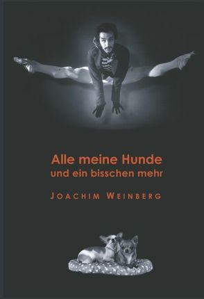 Alle meine Hunde und ein bisschen mehr von Weinberg,  Joachim