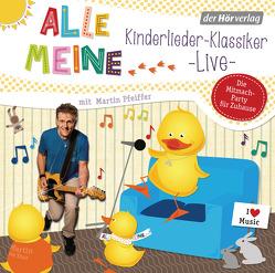 Alle meine … Kinderlieder-Klassiker live von Pfeiffer,  Martin