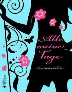 Alle meine Tage – Menstruationskalender von Oblasser,  Caroline