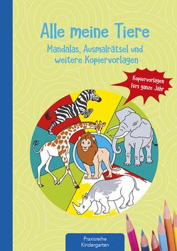Alle meine Tiere – Mandalas, Ausmalrätsel und weitere Kopiervorlagen von Klein,  Suse, Krautmann,  Milada