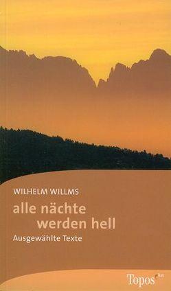 Alle Nächte werden hell von Willms,  Wilhelm