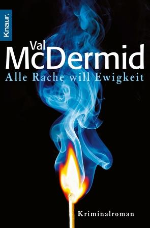 Alle Rache will Ewigkeit von McDermid,  Val