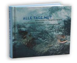 Alle Tage Mut von Grill,  Alexandra, Haiden,  Christine, Niemeyer,  Susanne