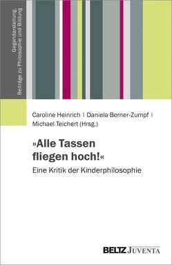 »Alle Tassen fliegen hoch!« von Berner-Zumpf,  Daniela, Heinrich,  Caroline, Teichert,  Michael