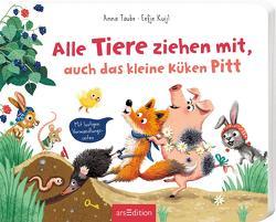 Alle Tiere ziehen mit – auch das kleine Küken Pitt von Kuijl,  Eefje, Taube,  Anna
