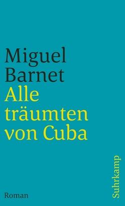 Alle träumten von Cuba von Barnet,  Miguel, Botond,  Anneliese
