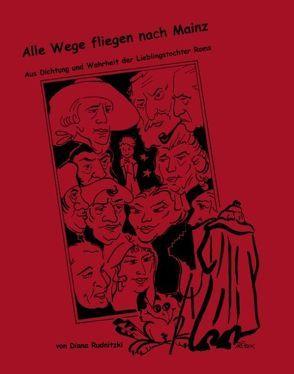 Alle Wege fliegen nach Mainz von Bauer,  Alexander, Rudnitzki,  Diana