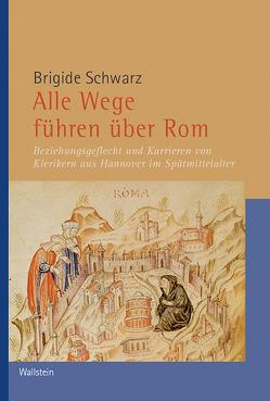 Alle Wege führen über Rom von Schwarz,  Brigide