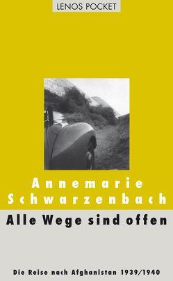Alle Wege sind offen von Perret,  Roger, Schwarzenbach,  Annemarie