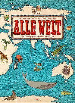 Alle Welt. Das Landkartenbuch von Mizielinska,  Aleksandra, Mizielinski,  Daniel, Weiler,  Thomas
