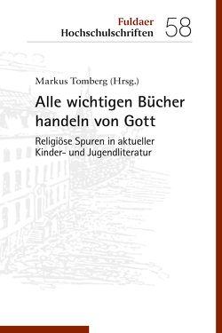 Alle wichtigen Bücher handeln von Gott von Tomberg,  Markus