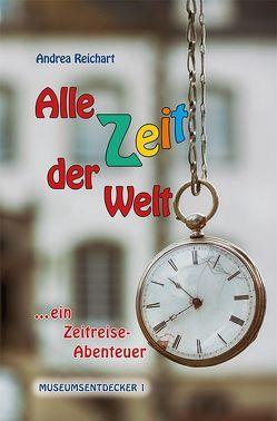 ALLE ZEIT DER WELT von Dossmann,  Ernst, Reichart,  Andrea, Schäfer,  Jan R.