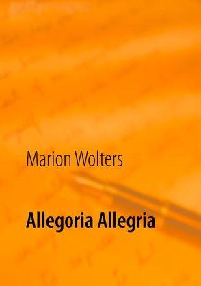 Allegoria Allegria von Wolters,  Marion